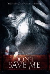 Rough Cut Films - Don't Save Me poster
